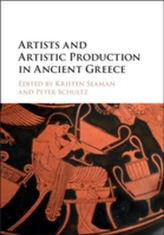 Artists and Artistic Production in Ancient Greece
