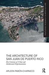 The Architecture of San Juan de Puerto Rico