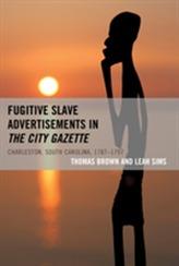 Fugitive Slave Advertisements in The City Gazette