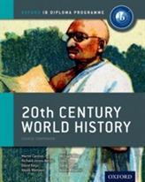 IB 20th Century World History Course Book: Oxford IB Diploma Programme