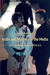 Arabs and Muslims in the Media