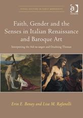 Faith, Gender and the Senses in Italian Renaissance and Baroque Art