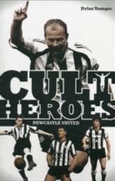 Newcastle United Cult Heroes