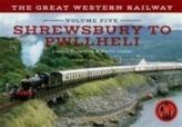 The Great Western Railway Volume Five Shrewsbury to Pwllheli