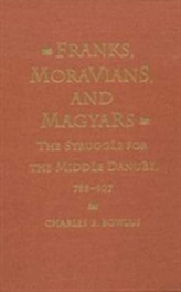 Franks, Moravians, and Magyars