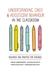 Understanding Child and Adolescent Behaviour in the Classroom