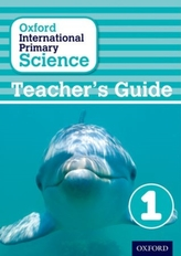 Oxford International Primary Science: Teacher's Guide 1