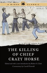 The Killing of Chief Crazy Horse, Bison Classic Edition