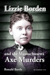 Lizzie Borden and the Massachusetts Axe Murders