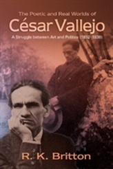 Poetic & Real Worlds  of Cesar Vallejo (18921938)