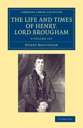The Life and Times of Henry Lord Brougham 3 Volume Set