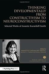 Thinking Developmentally from Constructivism to Neuroconstructivism