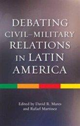 Debating Civil-Military Relations in Latin America
