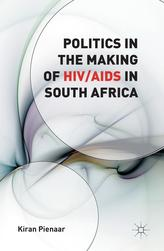 Politics in the Making of HIV/AIDS in South Africa