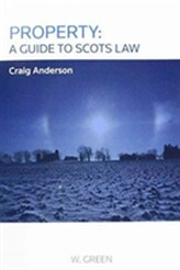 Property: A Guide to Scots Law