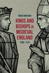Kings and Bishops in Medieval England, 1066-1216