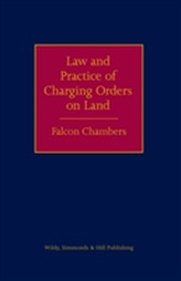 The Law and Practice of Charging Orders on Land