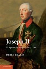 Joseph II: Volume 2, Against the World, 1780-1790