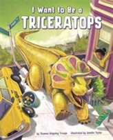 I Want to Be a Triceratops