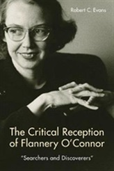 The Critical Reception of Flannery O'Connor, 1952-2017