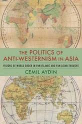 The Politics of Anti-Westernism in Asia