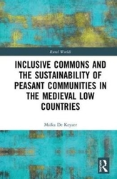 Inclusive Commons and the Sustainability of Peasant Communities in the Medieval Low Countries
