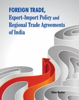 Foreign Trade, Export-Import Policy & Regional Trade Agreements of India
