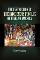 Destruction of the Indigenous Peoples of Hispano America