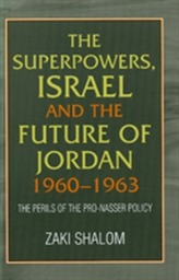 The Superpowers, Israel and the Future of Jordan, 1960-63