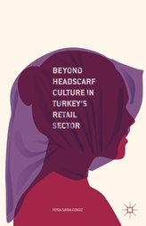 Beyond Headscarf Culture in Turkey's Retail Sector
