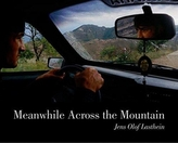 Jens Olof Lasthein: Meanwhile Across the Mountain - Pictures from the Caucasus