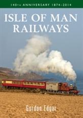 Isle of Man Railways 140th Anniversary 1874-2014