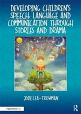 Developing Children's Speech, Language and Communication Through Stories and Drama