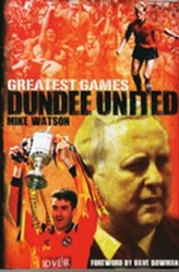 Dundee United Greatest Games