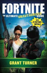 FORTNITE THE ULTIMATE UNAUTHORIZED GUIDE