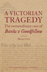 A Victorian Tragedy: The Extraordinary Case of Banks v Goodfellow