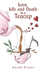 Love, Life and Death in a Teacup