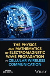 The Physics and Mathematics of Electromagnetic Wave Propagation in Cellular Wireless Communication