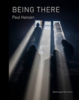 Paul Hansen: Being There