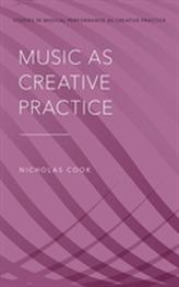 Music as Creative Practice