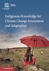 Indigenous Knowledge for Climate Change Assessment and Adaptation