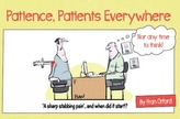Patience, Patients Everywhere