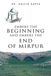 Embers the Beginning and Embers the End of Mirpur