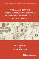 History Of Mathematical Sciences: Portugal And East Asia V - Visual And Textual Representations In Exchanges Between Eur