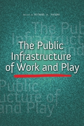 The Public Infrastructure of Work and Play