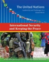 International Security and Keeping the Peace - The United Nations
