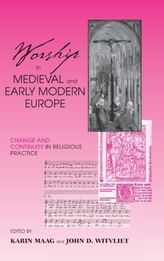 Worship in Medieval and Early Modern Europe