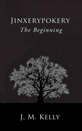 Jinxerypokery: The Beginning