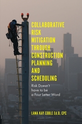 Collaborative Risk Mitigation Through Construction Planning and Scheduling