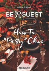 Be R Guest: How to Party Chic